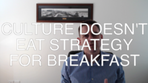 Culture Doesn't Eat Strategy for Breakfast